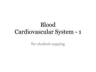 Blood Cardiovascular System - 1