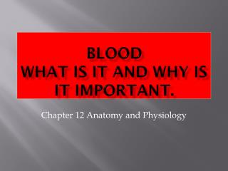 Blood What is it and why is it important.