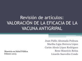 Revisión de artículos: VALORACIÓN DE LA EFICACIA DE LA VACUNA ANTIGRIPAL
