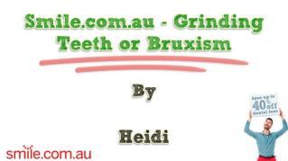 ppt 10944 Smile com au Grinding Teeth or Bruxism