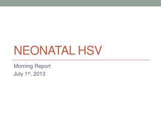 Neonatal HSV