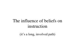 The influence of beliefs on instruction