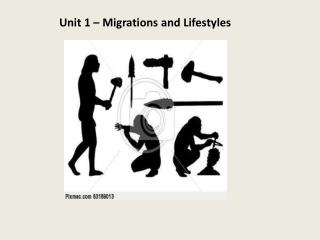 Unit 1 � Migrations and Lifestyles