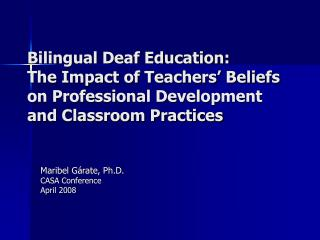 Bilingual Deaf Education: The Impact of Teachers