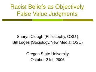 Racist Beliefs as Objectively False Value Judgments