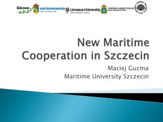 New Maritime Cooperation in Szczecin