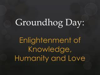 Groundhog Day: