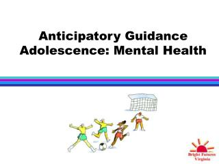 Anticipatory Guidance Adolescence: Mental Health