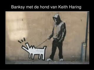 Banksy  met de hond van Keith Haring