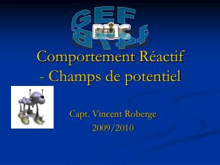 Comportement  R�actif - Champs de potentiel