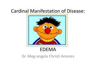 Cardinal Manifestation of Disease: EDEMA