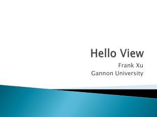 Hello View