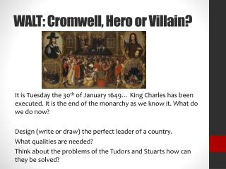 WALT: Cromwell, Hero or Villain?