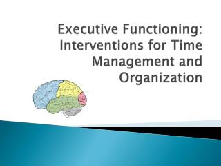 Executive Functioning: Interventions for Time Management and Organization