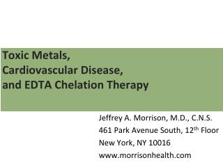 Toxic Metals, Cardiovascular Disease, and EDTA Chelation Therapy
