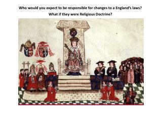 Who would you expect to be responsible for changes to a England's laws?