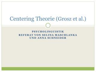 Centering Theorie  (Grosz et al.)