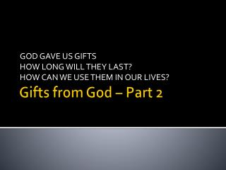 Gifts from God – Part 2