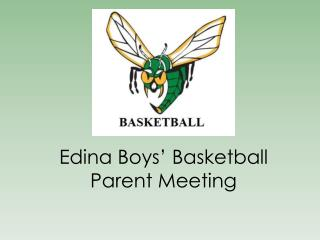 Edina Boys ' Basketball Parent Meeting