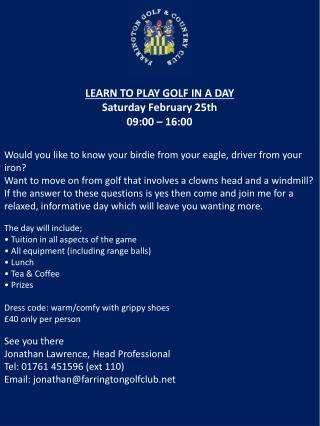 LEARN  TO PLAY GOLF IN A DAY Saturday February 25th 09:00 – 16:00