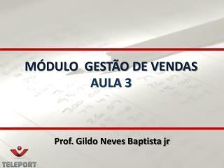 MÓDULO  GESTÃO DE VENDAS AULA 3