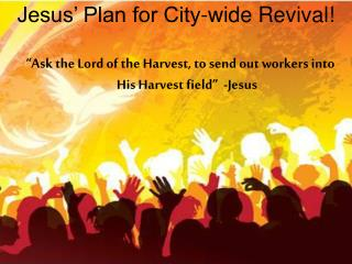 Jesus� Plan for City-wide Revival!