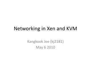 Networking in  Xen  and KVM