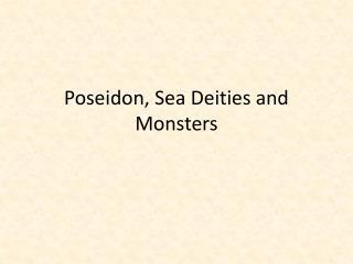 Poseidon, Sea Deities and Monsters