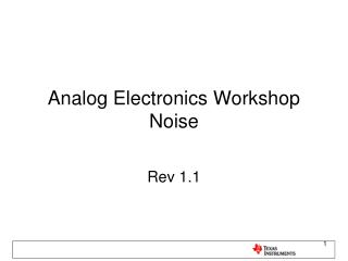 Analog Electronics Workshop Noise
