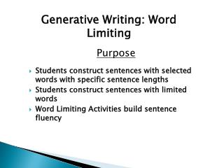 Purpose Students construct sentences with selected words with specific sentence lengths