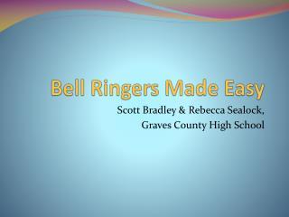 Bell Ringers Made Easy