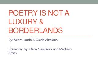 Poetry is not a luxury & Borderlands