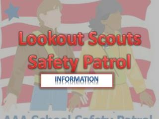Lookout Scouts  Safety  Patrol