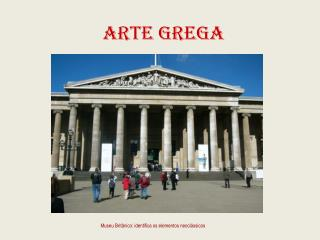 Museu Britânico: identifica os elementos neoclássicos