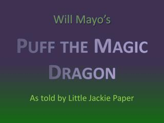 Puff the Magic Dragon