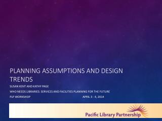 Planning Assumptions AND DESIGN TRENDS