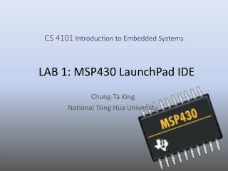LAB 1: MSP430  LaunchPad  IDE