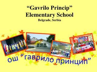 """""""Gavrilo Princip"""" Elementary School Belgrade, Serbia"""