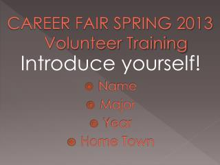 CAREER FAIR SPRING 2013 Volunteer Training