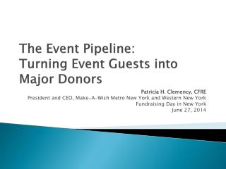 The  Event Pipeline:  Turning  Event Guests  into  Major Donors