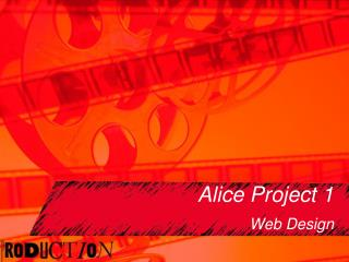 Alice Project 1