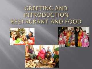 Greeting and Introduction Restaurant and Food