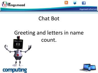 Chat Bot  Greeting and letters in name count.
