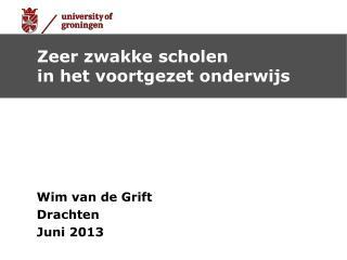 Wim van de Grift Drachten Juni 2013