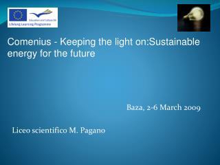 Baza, 2-6 March 2009 Liceo scientifico M. Pagano