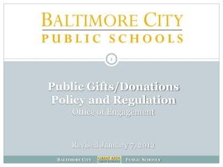 Public Gifts/Donations  Policy and Regulation Office of Engagement Revised January 7, 2012