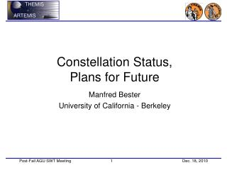 Constellation Status, Plans for Future Manfred Bester University of California - Berkeley