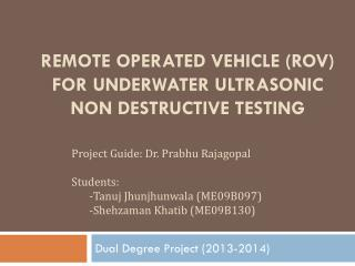 Remote Operated Vehicle (ROV) for Underwater Ultrasonic Non Destructive Testing