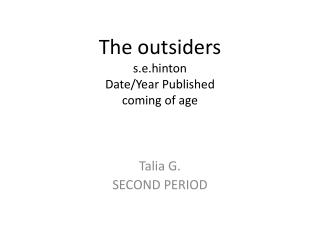 The outsiders s.e.hinton Date/Year Published coming of age