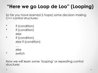 """Here we go Loop de Loo"" (Looping)"